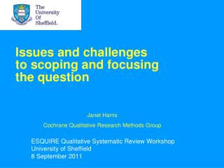 Issues and challenges  to scoping and focusing  the question
