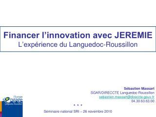 Financer l'innovation avec JEREMIE L'expérience du Languedoc-Roussillon