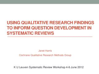 Using qualitative research findings to inform question development in systematic reviews