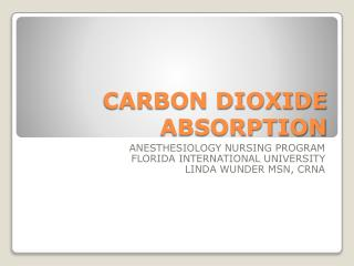 CARBON DIOXIDE ABSORPTION