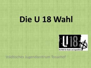 Die U 18 Wahl