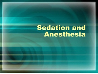 Sedation and Anesthesia