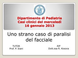 Dipartimento di Pediatria Casi clinici del mercoledì  16 gennaio 2013