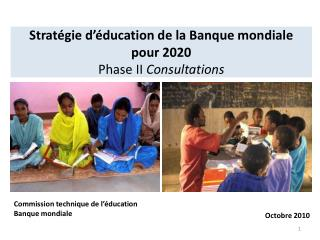 Stratégie d'éducation de la Banque mondiale pour 2020 Phase II  Consultations