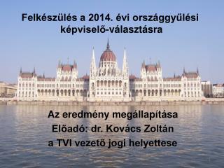 Felkészülés a 2014. évi országgyűlési  képviselő-választásra
