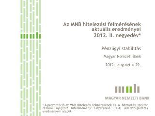 Az MNB hitelezési felmérésének aktuális eredményei  2012. II. negyedév*