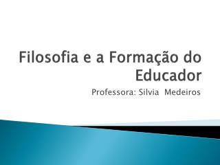 Filosofia e a Formação do Educador