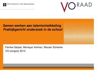 Samen werken aan talentontwikkeling Praktijkgericht onderzoek in de school