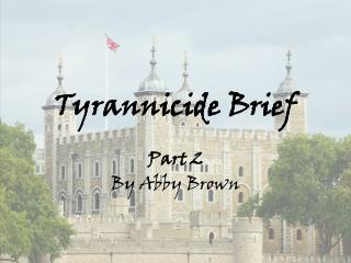 Tyrannicide  Brief