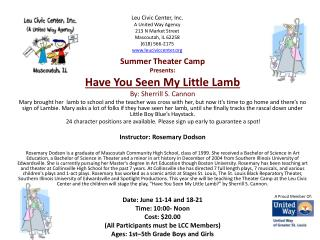 Summer Theater Camp Presents: Have You Seen My Little Lamb By: Sherrill S. Cannon