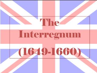 The  Interregnum (1649-1660)