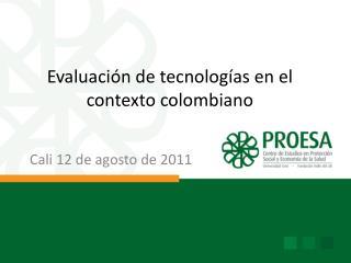 Evaluación de tecnologías en el contexto colombiano