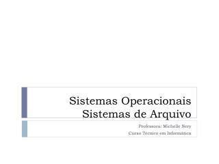 Sistemas Operacionais Sistemas  de  Arquivo