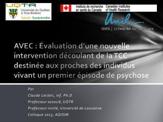 Par Claude Leclerc, inf.  Ph.D Professeur associé, UQTR Professeur invité, Université de Lausanne