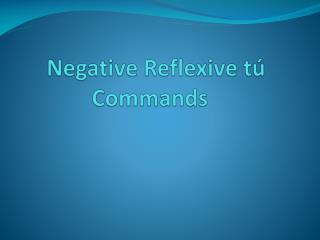 Negative Reflexive  tú  Commands
