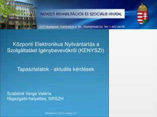 Központi Elektronikus Nyilvántartás a Szolgáltatást Igénybevevőkről (KENYSZI)