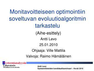 Monitavoitteiseen  optimointiin soveltuvan evoluutioalgoritmin tarkastelu (Aihe-esittely)