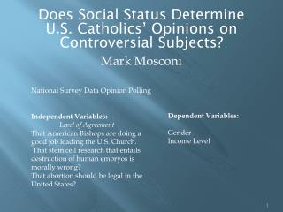 Does  Social Status Determine  U.S. Catholics'  Opinions  on  Controversial Subjects?