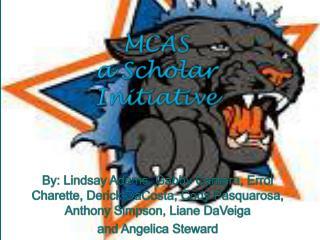 MCAS  a Scholar Initiative