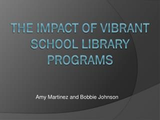 The Impact of Vibrant School Library programs