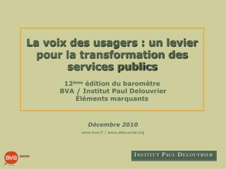 Décembre 2010 www.bva.fr / www.delouvrier.org