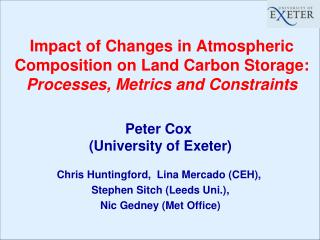 Peter  Cox  (University of Exeter) Chris  Huntingford ,   Lina Mercado (CEH),