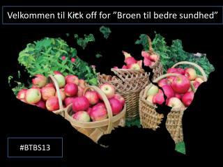 """Velkommen til Kick  off  for """"Broen til bedre sundhed"""""""