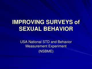 IMPROVING SURVEYS of  SEXUAL BEHAVIOR