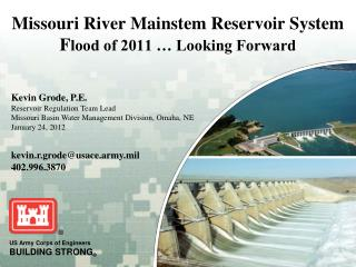 Missouri River Mainstem Reservoir System  F lood of 2011 … Looking Forward