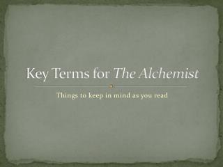Key Terms for  The Alchemist