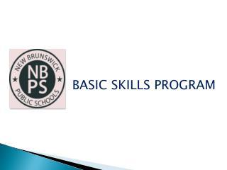 BASIC SKILLS PROGRAM