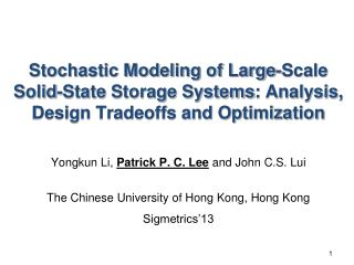 Yongkun  Li,  Patrick P. C. Lee  and John C.S.  Lui The Chinese University of Hong Kong, Hong Kong