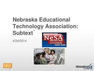 Nebraska Educational Technology Association: Subtext ™