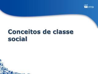 Conceitos de classe social