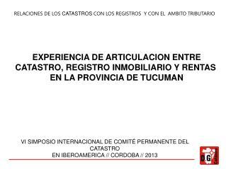 EXPERIENCIA DE ARTICULACION ENTRE CATASTRO, REGISTRO INMOBILIARIO Y RENTAS