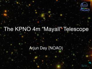 "The KPNO 4m "" Mayall "" Telescope"