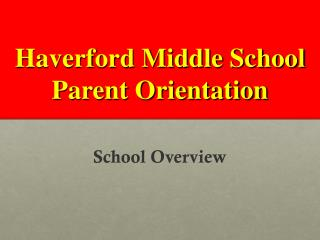 Haverford Middle School Parent Orientation