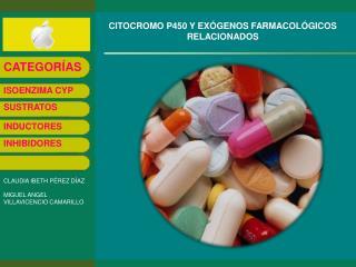 CITOCROMO P450 Y EXÓGENOS FARMACOLÓGICOS RELACIONADOS
