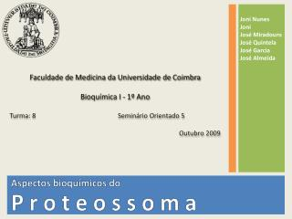Faculdade de Medicina da Universidade de  Coimbra Bioquímica I - 1º Ano