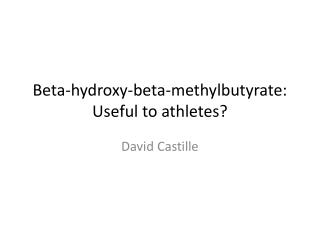 Beta- hydroxy -beta- methylbutyrate : Useful to athletes?