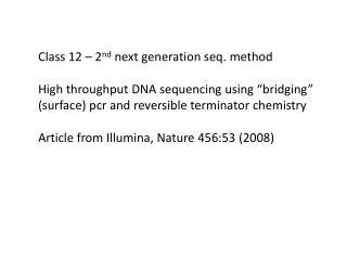 "Class 12 – 2 nd  next generation seq. method High throughput DNA sequencing using ""bridging"""