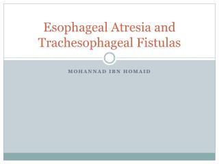 Esophageal  Atresia  and  Trachesophageal  Fistulas