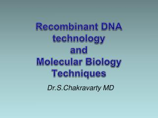 Recombinant DNA technology  and  Molecular Biology Techniques