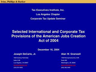 Selected International and Corporate Tax Provisions of the American Jobs Creation Act of 2004  December 16, 2004