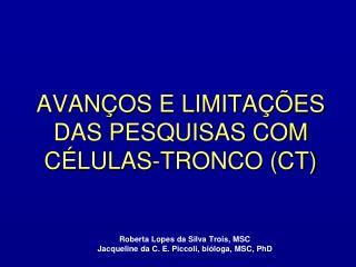 AVANÇOS E LIMITAÇÕES DAS PESQUISAS COM CÉLULAS-TRONCO (CT)