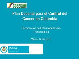 Plan Decenal para el Control del Cáncer en Colombia