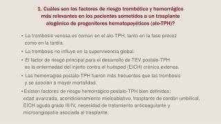 •  La  trombosis venosa es común en el  alo -TPH, tanto en la fase  precoz    como  en la tardía.