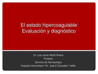 El estado hipercoagulable Evaluación y diagnóstico