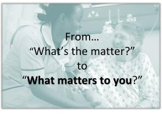 """From…  """" What's the matter?"""" to """" What matters to you ?"""""""