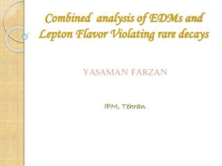 Combined  analysis of EDMs and Lepton Flavor Violating rare decays